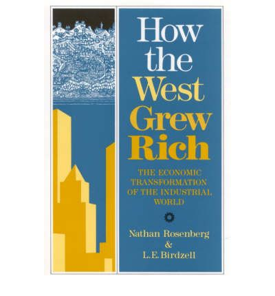 How the West Grew Rich: Economic Transformation of the Industrial World