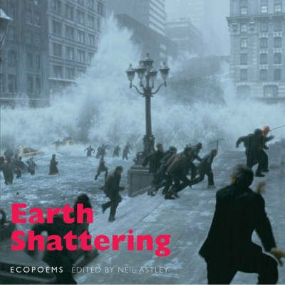 Earth Shattering: Ecopoems