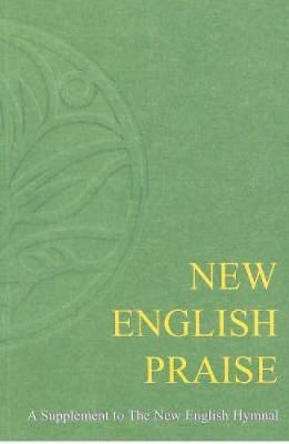 New English Praise: Full Music: A Supplement to the New English Hymnal