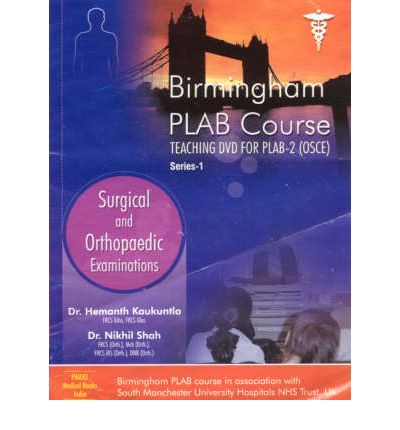 Birmingham PLAB Course Teaching DVD for PLAB 2 (OSCEs): Surgery and Orthopaedic Examinations