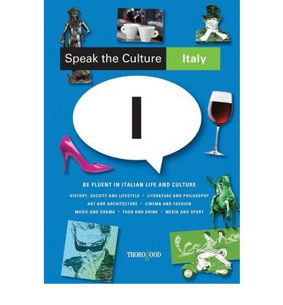 Italy: be Fluent in Italian Life and Culture