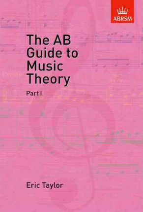 AB Guide to Music Theory, Part I
