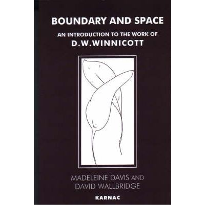 Boundary and Space: Introduction to the Work of D.W. Winnicott