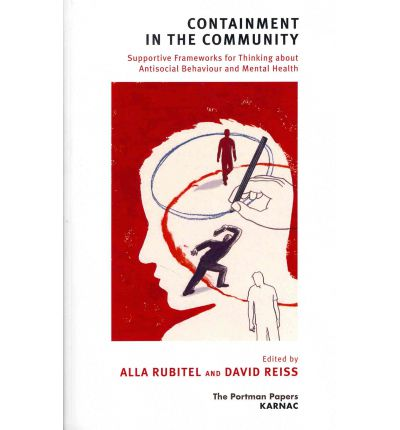 Containment in the Community: Supportive Frameworks for Thinking About Antisocial Behaviour and Mental Health