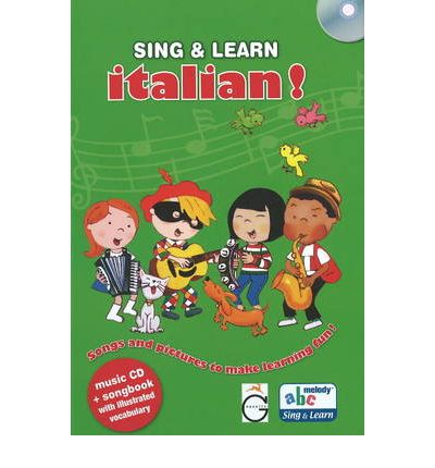 Sing and Learn Italian!: Songs and Pictures to Make Learning Fun!