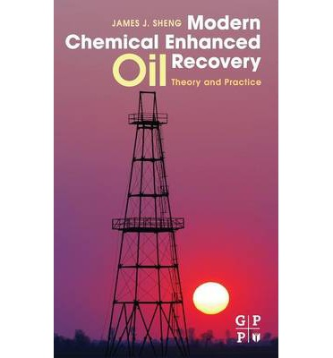 Modern Chemical Enhanced Oil Recovery: Theory and Practice