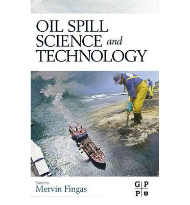 Oil Spill Science and Technology: Prevention, Response and Clean Up