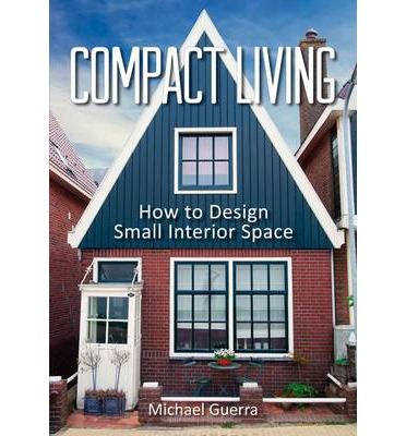 Compact Living: How to Design Small Interior Space