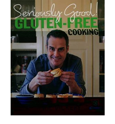 Seriously Good! Gluten-Free Cooking: In Association With Coeliac UK