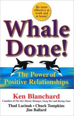 Whale Done!: The Power of Positive Relationships