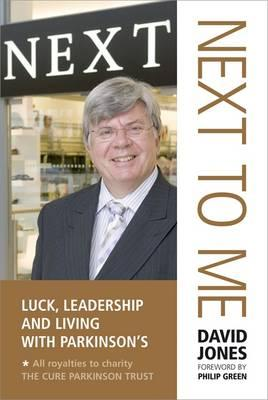 NEXT to Me : Luck, Leadership and Living with Parkinson's