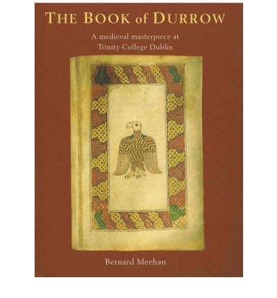 The Book of Durrow: A Medieval Manuscript at Trinity College Dublin