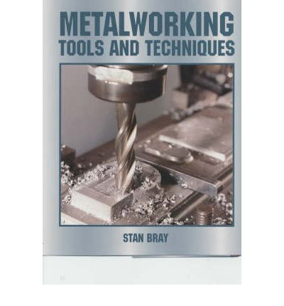 Metalworking: Tools and Techniques