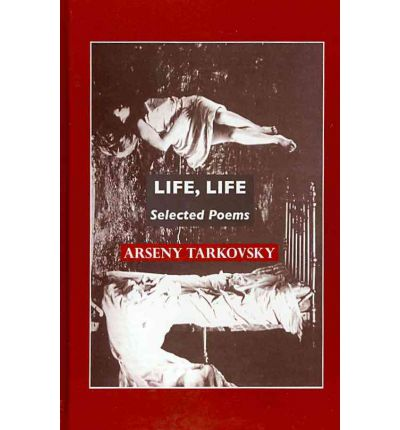 Life, Life: Selected Poems