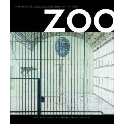 Zoo: A History of Zoological Gardens in the West