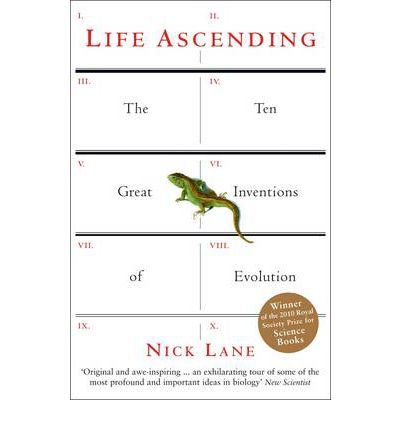 Life Ascending: The Ten Great Inventions of Evolution