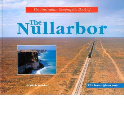 The Australian Geographic Book of the Nullarbor