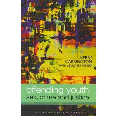 Offending Youth: Sex, Crime and Justice