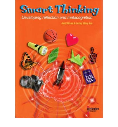 Smart Thinking: Developing Reflection and Metacognition