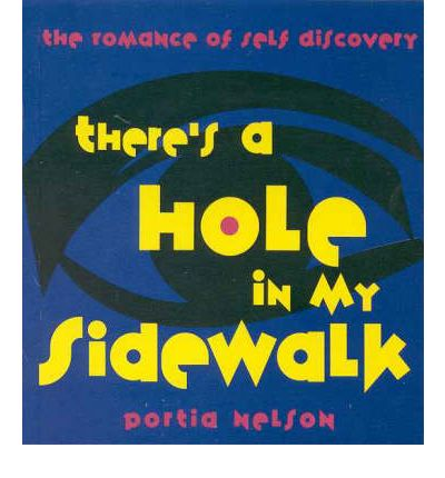 There's a Hole in My Sidewalk: The Romance of Self Discovery