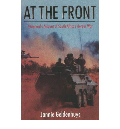 At the Front: A General's Account of South Africa' Border War