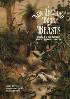 A New Zealand Book of Beasts: Animals in Our Culture, History and Everyday Life
