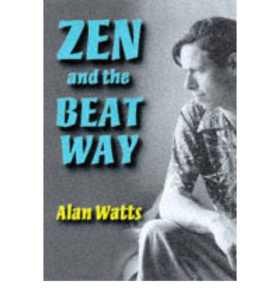 Zen and the Beat Way