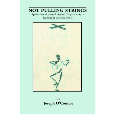 Not Pulling Strings: Application of Neuro-Linguistic Programming to Teaching and Learning Music