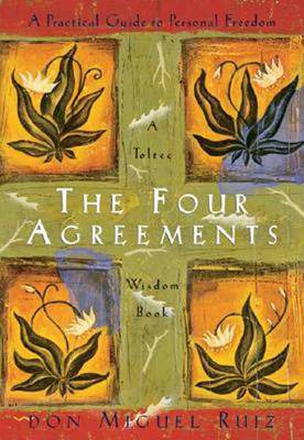 The Four Agreements: Practical Guide to Personal Freedom