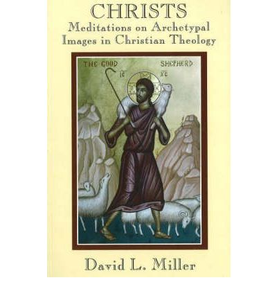 Christs: Meditations on Archetypal Images in Christian Theology