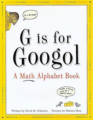 G is for Googol: Math Alphabet Book