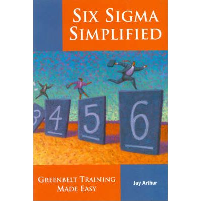 Six SIGMA Simplified Training: Green Belt Training Made Easy