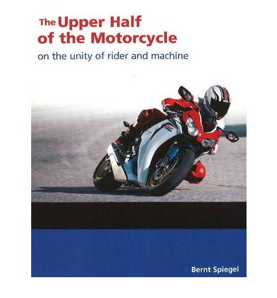 Upper Half of the Motorcycle: On the Unity of Rider & Machine