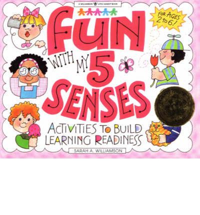 Fun with My 5 Senses: Activities to Build Learning Readiness