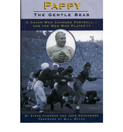 Pappy: Gentle Bear: A Coach Who Changed Football...and the Men Who Played it
