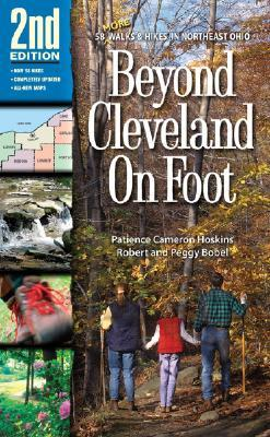 Beyond Cleveland on Foot 2nd Edition: Hikes in Northeast Ohio's Lake, Geauga, Portage, Summit, Medina, Lorain, and Erie Counties