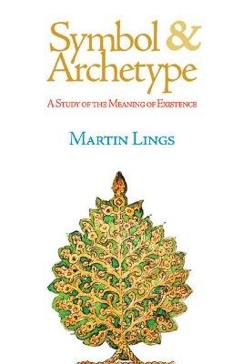 Symbol and Archetype: A Study of the Meaning of Existence
