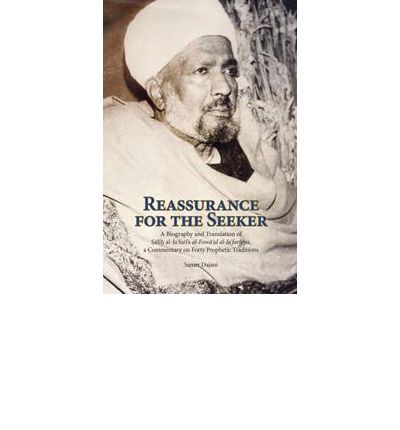 Reassurance for the Seeker: A Biography and Translation of Salih Al-Jafari's Al-Fawaid Al-Ja Fairyya, a Commentary on Forty Prophetic Traditions
