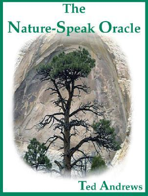 The Nature-speak Oracle: Boxed Set Includes 60 True Life Oracle Cards and 160 Page Guide Book