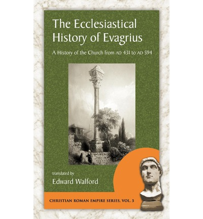 The Ecclesiastical History of Evagrius