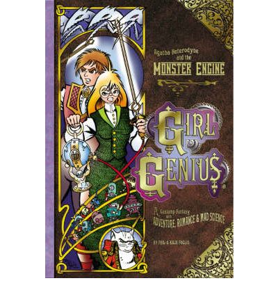 Girl Genius: Agatha Heterodyne and the Monster Engine v. 3