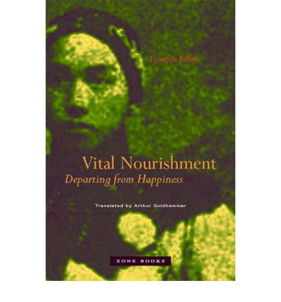 Vital Nourishment: Departing from Happiness