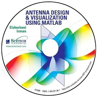 Antenna Design and Visualization Using MATLAB: (Version 2.0 with Source Code)