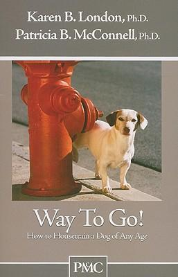 Way to Go!: How to Housetrain a Dog of Any Age
