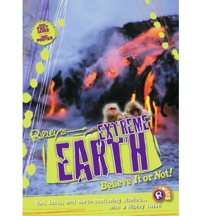 Ripley Twists: Extreme Earth: Fun, Facts, and Earth-Shattering Stories...
