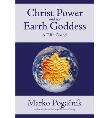 Christ Power and the Earth Goddess: A Fifth Gospel