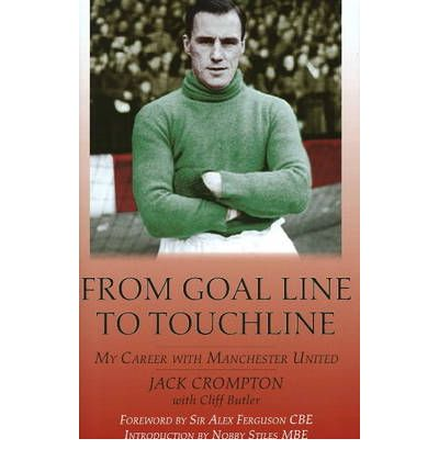 From Goal-Line to Touchline: My Career with Manchester United