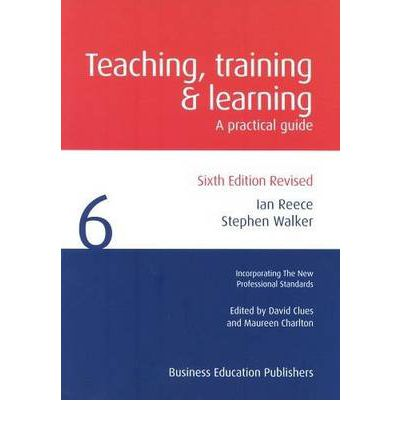 Teaching Training and Learning: A Practical Guide
