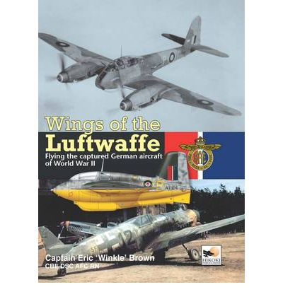 Wings of the Luftwaffe: Flying German Aircraft of World War II