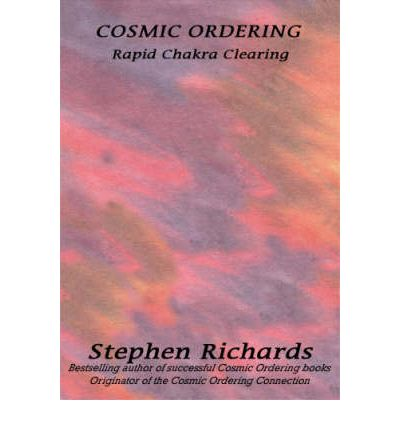 Cosmic Ordering: Rapid Chakra Clearing